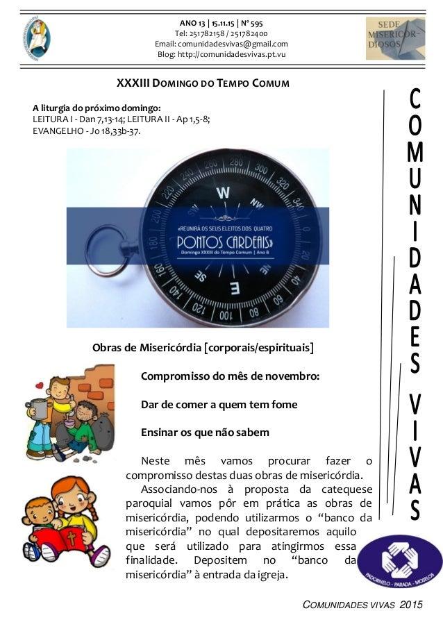 COMUNIDADES VIVAS 2015 ANO 13   15.11.15   Nº 595 Tel: 251782158 / 251782400 Email: comunidadesvivas@gmail.com Blog: http:...
