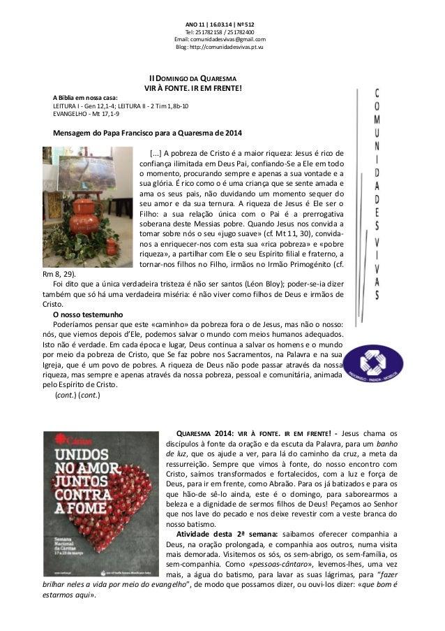 ANO 11 | 16.03.14 | Nº 512 Tel: 251782158 / 251782400 Email: comunidadesvivas@gmail.com Blog: http://comunidadesvivas.pt.v...