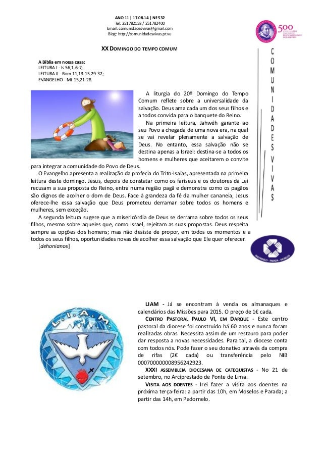 ANO 11 | 17.08.14 | Nº 532 Tel: 251782158 / 251782400 Email: comunidadesvivas@gmail.com Blog: http://comunidadesvivas.pt.v...