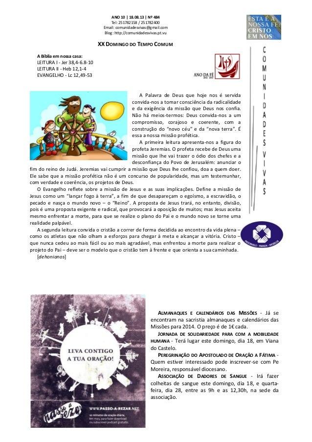 ANO 10 | 18.08.13 | Nº 484 Tel: 251782158 / 251782400 Email: comunidadesvivas@gmail.com Blog: http://comunidadesvivas.pt.v...