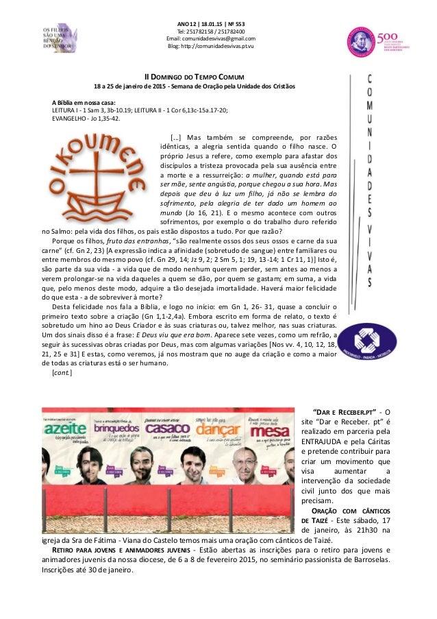 ANO 12 | 18.01.15 | Nº 553 Tel: 251782158 / 251782400 Email: comunidadesvivas@gmail.com Blog: http://comunidadesvivas.pt.v...