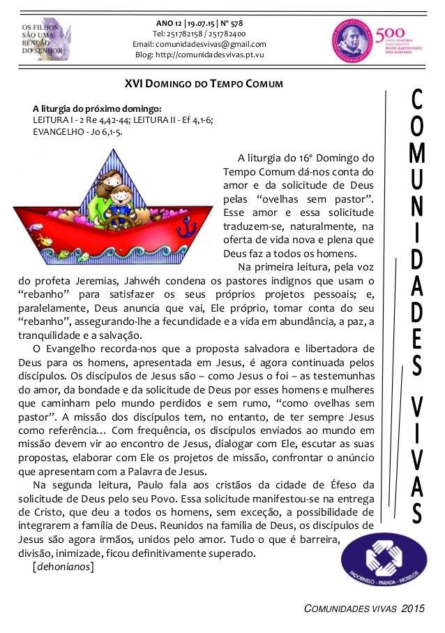 COMUNIDADES VIVAS 2015 ANO 12 | 19.07.15 | Nº 578 Tel: 251782158 / 251782400 Email: comunidadesvivas@gmail.com Blog: http:...