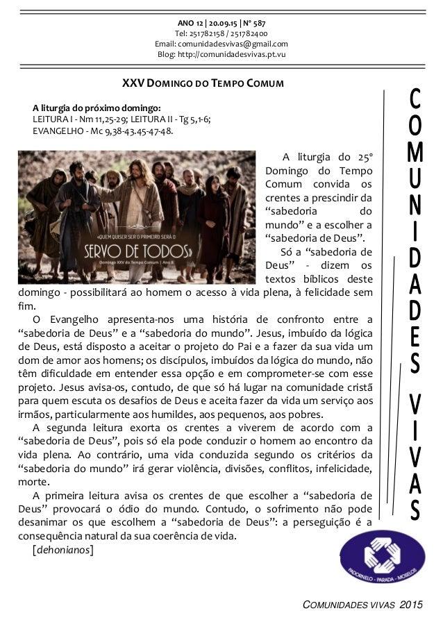 COMUNIDADES VIVAS 2015 ANO 12 | 20.09.15 | Nº 587 Tel: 251782158 / 251782400 Email: comunidadesvivas@gmail.com Blog: http:...