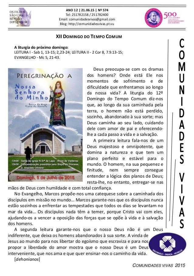 COMUNIDADES VIVAS 2015 ANO 12 | 21.06.15 | Nº 574 Tel: 251782158 / 251782400 Email: comunidadesvivas@gmail.com Blog: http:...