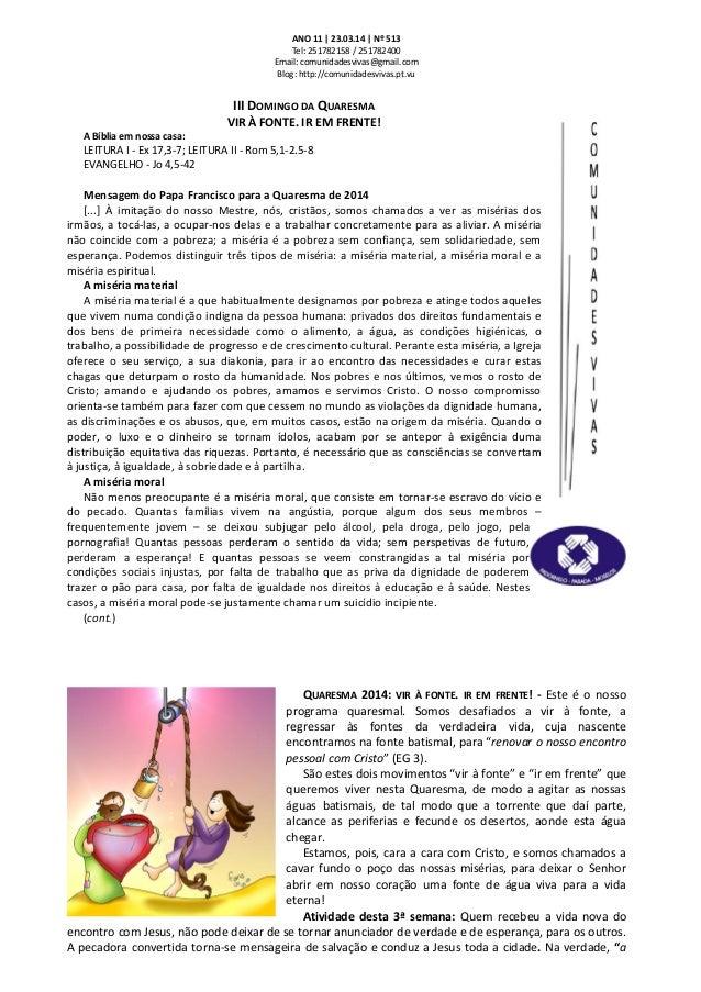 ANO 11 | 23.03.14 | Nº 513 Tel: 251782158 / 251782400 Email: comunidadesvivas@gmail.com Blog: http://comunidadesvivas.pt.v...