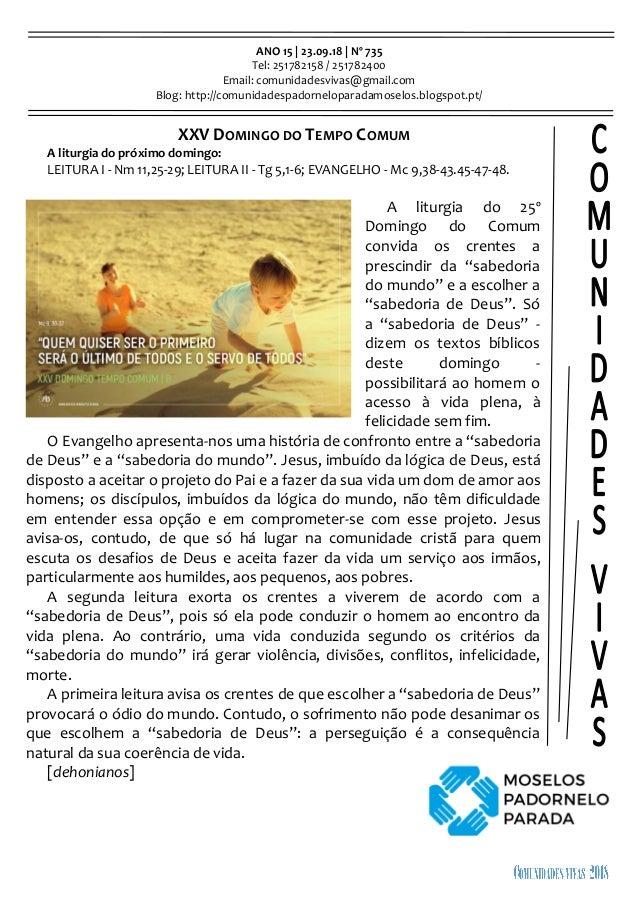 ANO 15 | 23.09.18 | Nº 735 Tel: 251782158 / 251782400 Email: comunidadesvivas@gmail.com Blog: http://comunidadespadornelop...