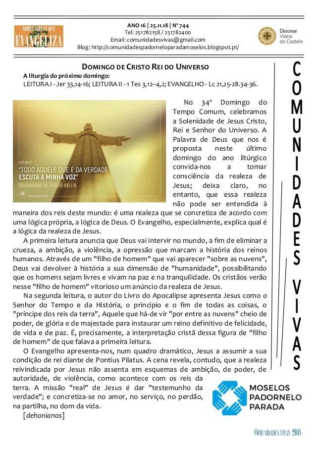 ANO 16 | 25.11.18 | Nº 744 Tel: 251782158 / 251782400 Email: comunidadesvivas@gmail.com Blog: http://comunidadespadornelop...
