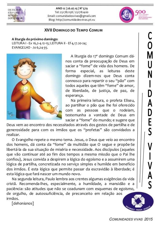 COMUNIDADES VIVAS 2015 ANO 12 | 26.07.15 | Nº 579 Tel: 251782158 / 251782400 Email: comunidadesvivas@gmail.com Blog: http:...