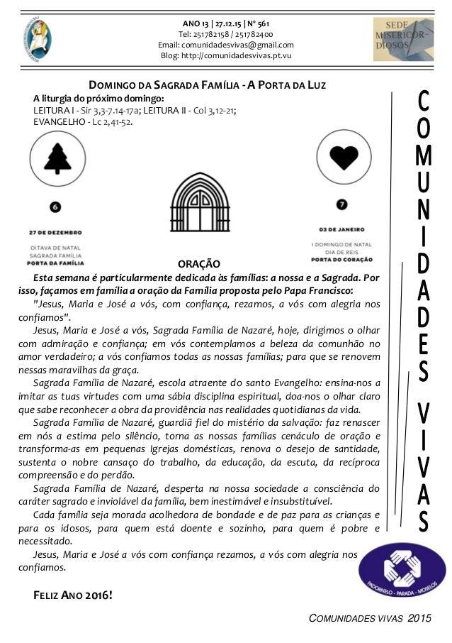 COMUNIDADES VIVAS 2015 ANO 13 | 27.12.15 | Nº 561 Tel: 251782158 / 251782400 Email: comunidadesvivas@gmail.com Blog: http:...