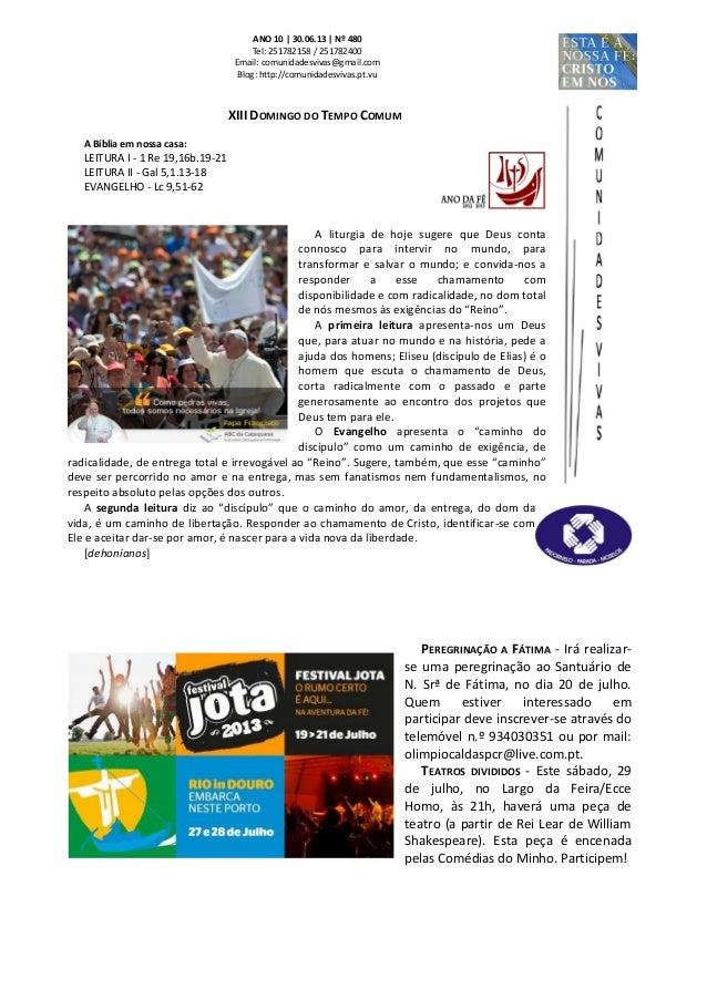 ANO 10 | 30.06.13 | Nº 480 Tel: 251782158 / 251782400 Email: comunidadesvivas@gmail.com Blog: http://comunidadesvivas.pt.v...