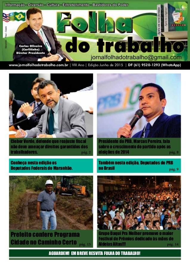 1 www.jornalfolhadotrabalho.com.br | VIII Ano | Edição Junho de 2015 | DF (61) 9520-1293 (WhatsApp) Agoraemnovoformato Cle...