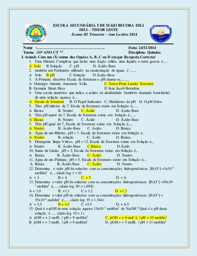 ESCOLA SECUNDÁRIA 5 DE MAIO BECORA DILI  DILI – TIMOR LESTE  Exame III Trimestre – Ano Lectivo 2014  Nome :………………………………………...