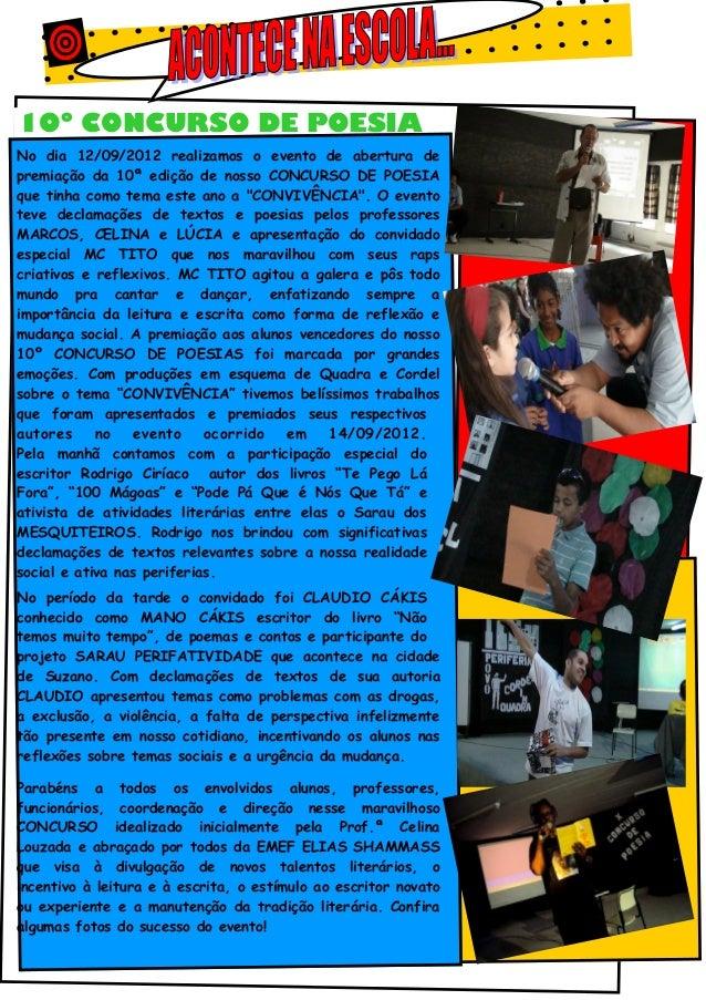 10º CONCURSO DE POESIANo dia 12/09/2012 realizamos o evento de abertura depremiação da 10ª edição de nosso CONCURSO DE POE...