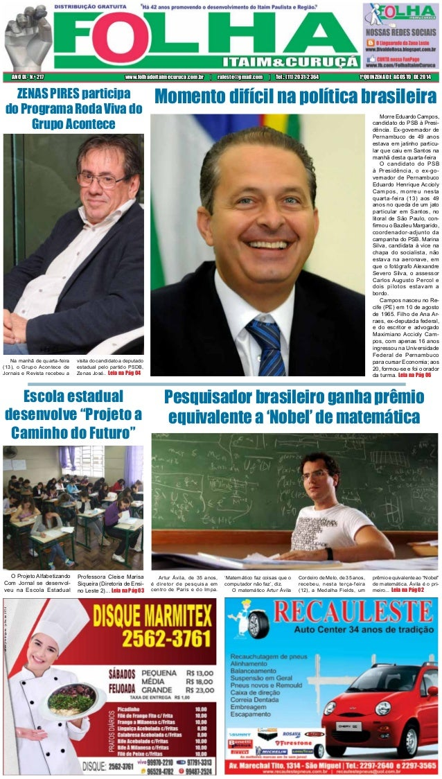 1ªQUINZENA DE AGOSTO DE 2014ANO IX - N.o 217 www.folhadoitaimecuruca.com.br | raleste@gmail.com | Tel.: (11) 2031-2364 O P...