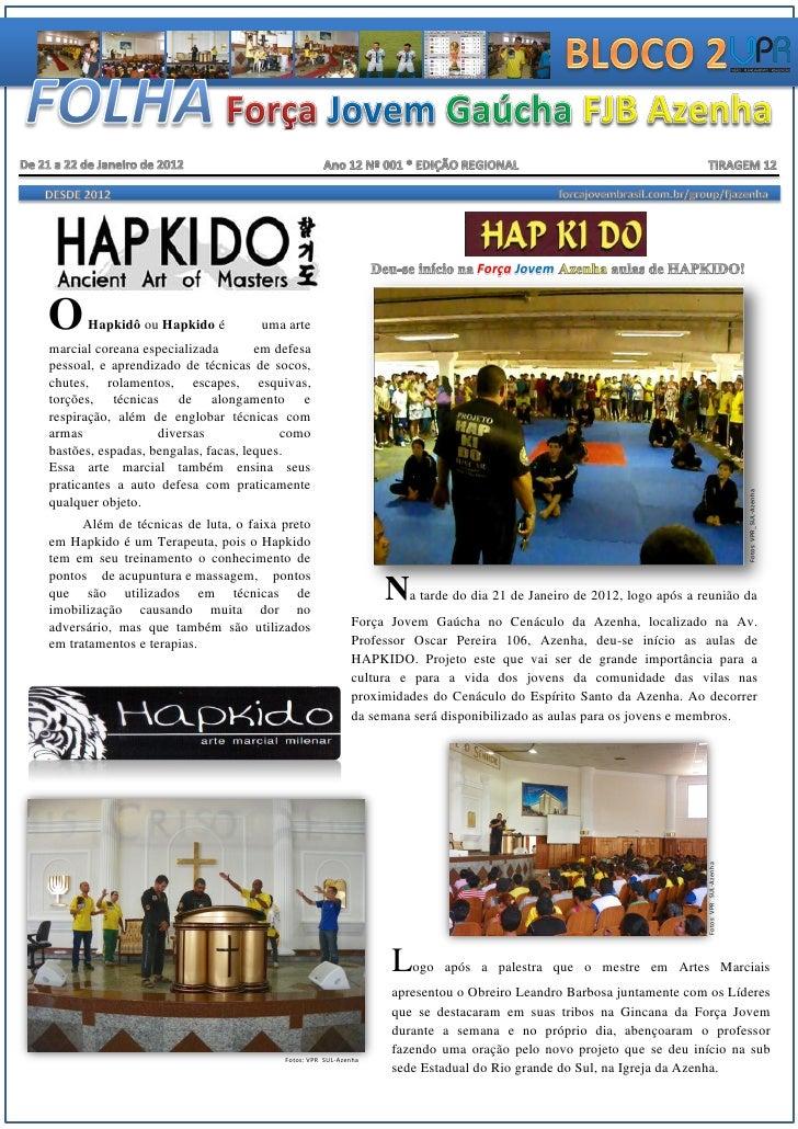 Força JovemO     Hapkidô ou Hapkido é           uma artemarcial coreana especializada        em defesapessoal, e aprendiza...