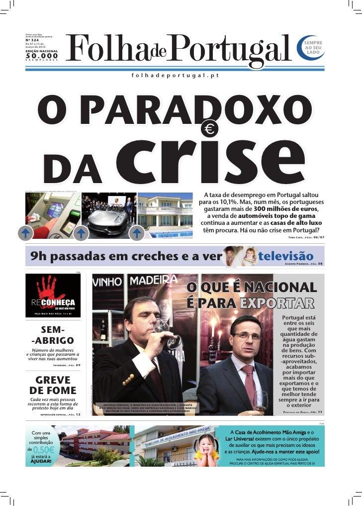 Diretor: João Filipe Jornal de distribuição gratuita Nº 324 De 07 a 13 de                                                 ...