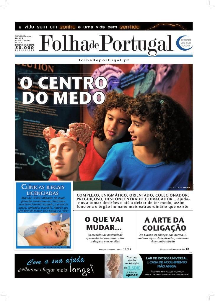 Director: João Filipe Jornal de distribuição gratuita Nº 335 De 23 a 29 de maio                                           ...