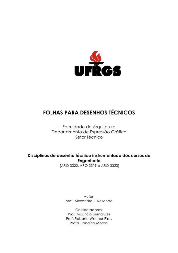 FOLHAS PARA DESENHOS TÉCNICOS               Faculdade de Arquitetura           Departamento de Expressão Gráfica          ...