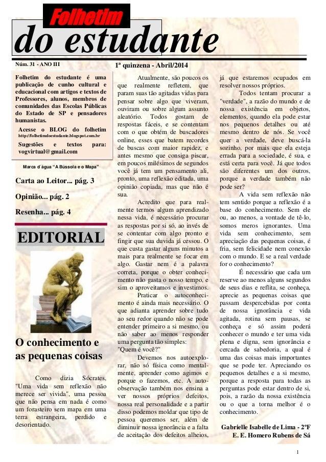 1 do estudanteNúm. 31 - ANO III 1ª quinzena - Abril/2014 Folhetim do estudante é uma publicação de cunho cultural e educac...