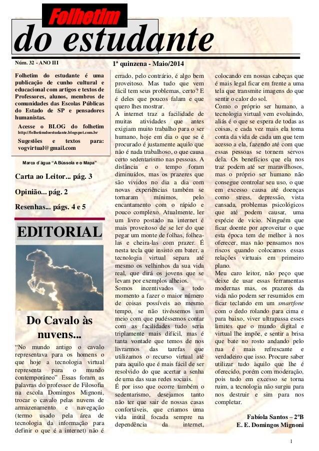 1 do estudanteNúm. 32 - ANO III 1ª quinzena - Maio/2014 Folhetim do estudante é uma publicação de cunho cultural e educaci...