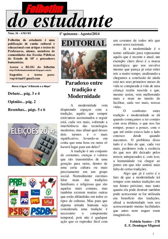 1  do estudante  Núm. 34 - ANO III  1ª quinzena - Agosto/2014  Folhetim do estudante é uma publicação de cunho cultural e ...