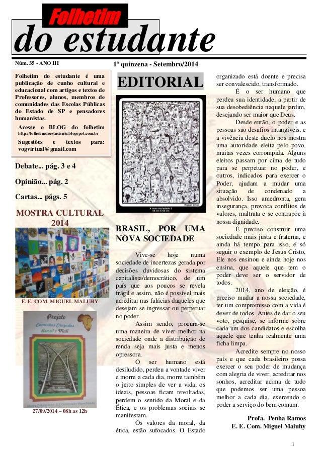 1 do estudanteNúm. 35 - ANO III 1ª quinzena - Setembro/2014 Folhetim do estudante é uma publicação de cunho cultural e edu...