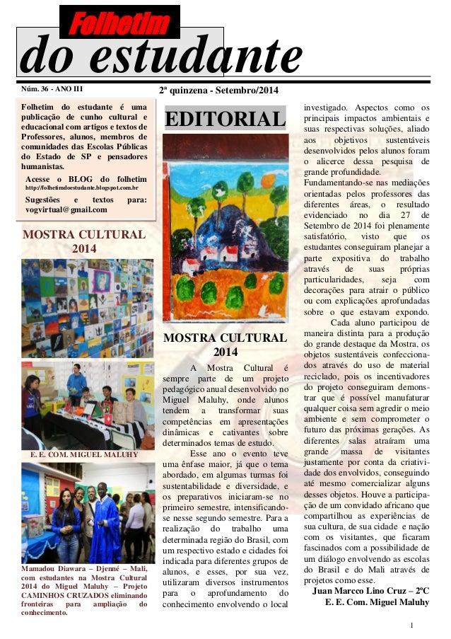 1  do estudante  Núm. 36 - ANO III  2ª quinzena - Setembro/2014  Folhetim do estudante é uma publicação de cunho cultural ...