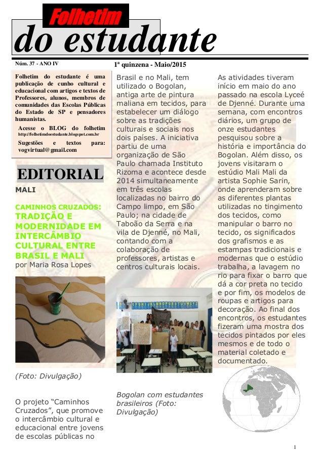 1 do estudanteNúm. 37 - ANO IV 1ª quinzena - Maio/2015 Folhetim do estudante é uma publicação de cunho cultural e educacio...