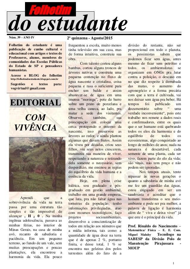 1 do estudanteNúm. 39 - ANO IV 2ª quinzena - Agosto/2015 Folhetim do estudante é uma publicação de cunho cultural e educac...