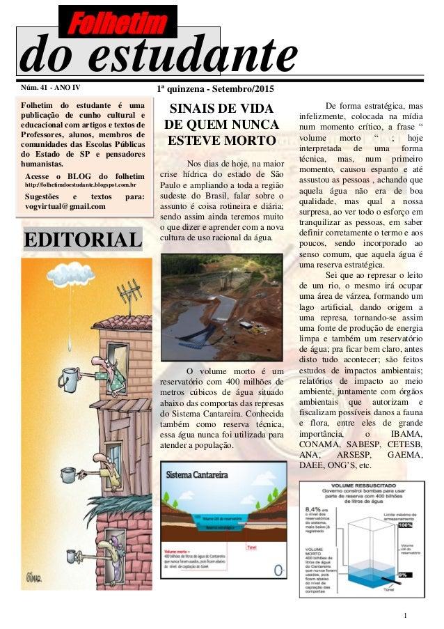 1 do estudanteNúm. 41 - ANO IV 1ª quinzena - Setembro/2015 Folhetim do estudante é uma publicação de cunho cultural e educ...