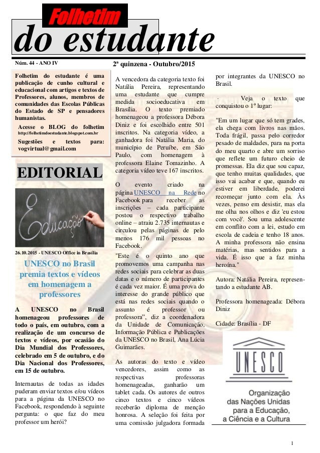 1 do estudanteNúm. 44 - ANO IV 2ª quinzena - Outubro/2015 Folhetim do estudante é uma publicação de cunho cultural e educa...