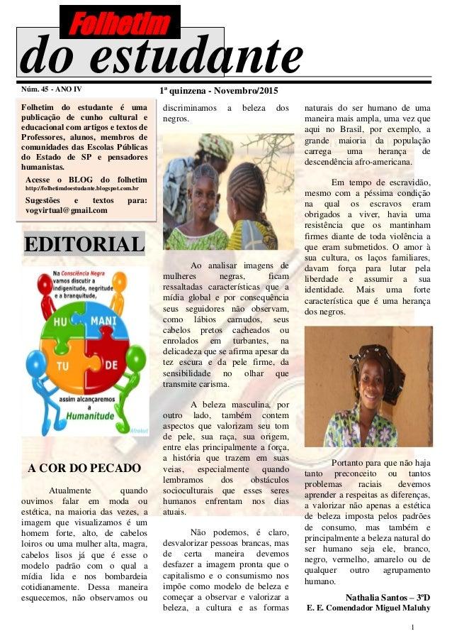 1 do estudanteNúm. 45 - ANO IV 1ª quinzena - Novembro/2015 Folhetim do estudante é uma publicação de cunho cultural e educ...