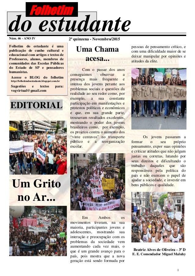 1 do estudanteNúm. 46 - ANO IV 2ª quinzena - Novembro/2015 Folhetim do estudante é uma publicação de cunho cultural e educ...