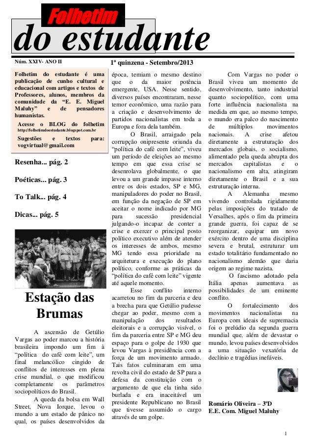 1 do estudanteNúm. XXIV- ANO II 1ª quinzena - Setembro/2013 Folhetim do estudante é uma publicação de cunho cultural e edu...