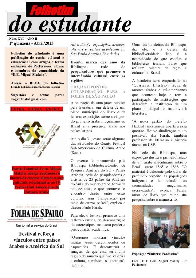 Folhetimdo estudanteNúm. XVI - ANO II1ª quinzena - Abril/2013                      Até o dia 31, exposições, debates,    U...