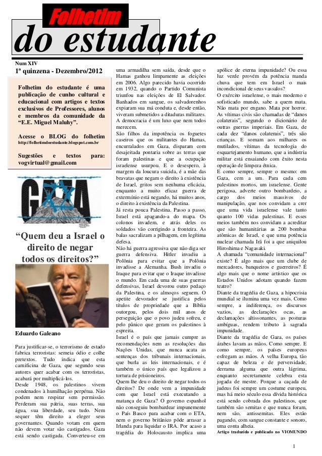 Folhetimdo estudanteNum XIV1ª quinzena - Dezembro/2012                   uma armadilha sem saída, desde que o        apóli...