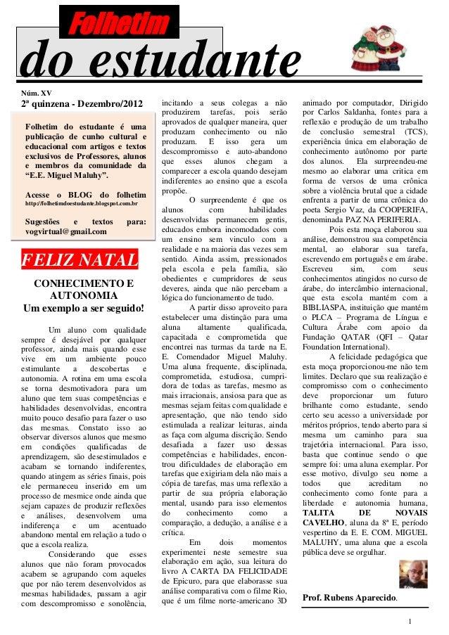 Folhetimdo estudanteNúm. XV2ª quinzena - Dezembro/2012                   incitando a seus colegas a não            animado...