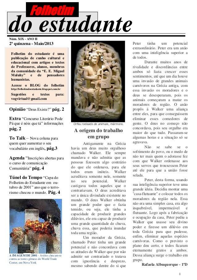 1do estudanteNúm. XIX - ANO II2ª quinzena - Maio/2013Folhetim do estudante é umapublicação de cunho cultural eeducacional ...
