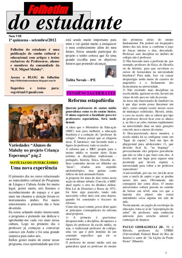 Folhetimdo estudanteNum VIII1ª quinzena - setembro/2012                   está sendo muito importante para              da...