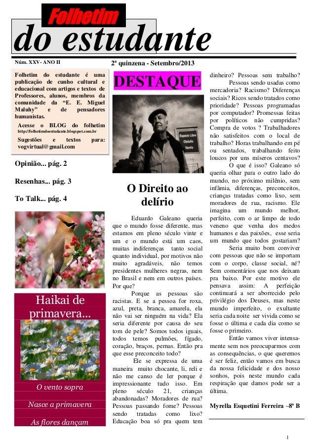 1 do estudanteNúm. XXV- ANO II 2ª quinzena - Setembro/2013 Folhetim do estudante é uma publicação de cunho cultural e educ...