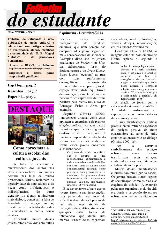 Folhetim  do estudante Núm. XXVIII- ANO II  1ª quinzena - Dezembro/2013  Folhetim do estudante é uma publicação de cunho c...