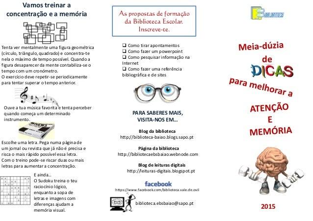 de 2015 As propostas de formação da Biblioteca Escolar. Inscreve-te. biblioteca.ebsbaiao@sapo.pt  Como tirar apontamentos...