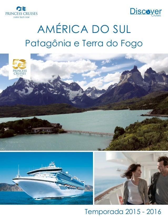 Temporada 2015 - 2016 AMÉRICA DO SUL Patagônia e Terra do Fogo