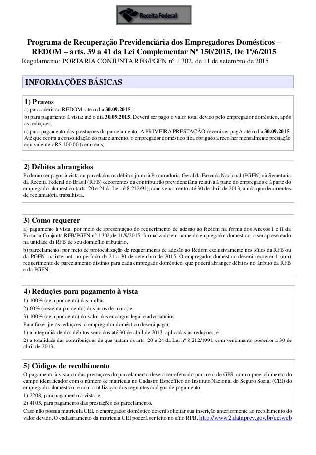 Programa de Recuperação Previdenciária dos Empregadores Domésticos – REDOM – arts. 39 a 41 da Lei Complementar Nº 150/2015...