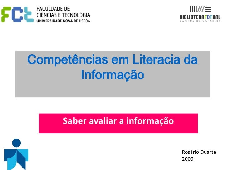 Competências em Literacia da       Informação     Saber avaliar a informação                                  Rosário Duar...