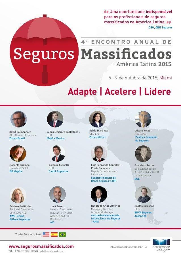 Tel: +1 212 537 5898 | Email: info@hansonwade.com www.segurosmassificados.com Adapte | Acelere | Lidere PESQUISA E DESENVO...