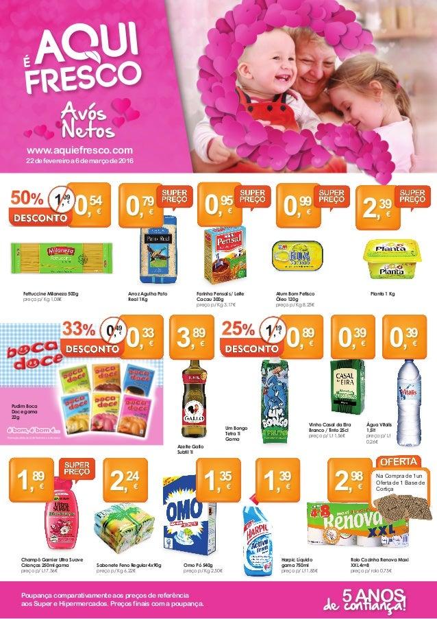 Poupança comparativamente aos preços de referência aos Super e Hipermercados. Preços finais com a poupança. www.aquiefresc...