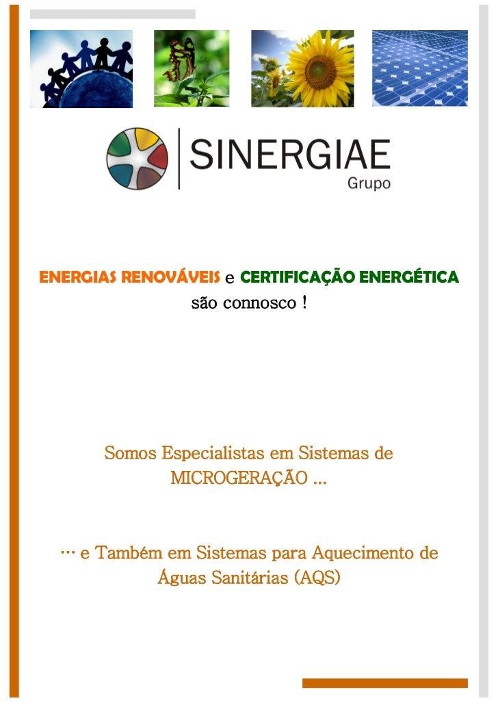 ENERGIAS RENOVÁVEIS e CERTIFICAÇÃO ENERGÉTICA               são connosco !       Somos Especialistas em Sistemas de       ...