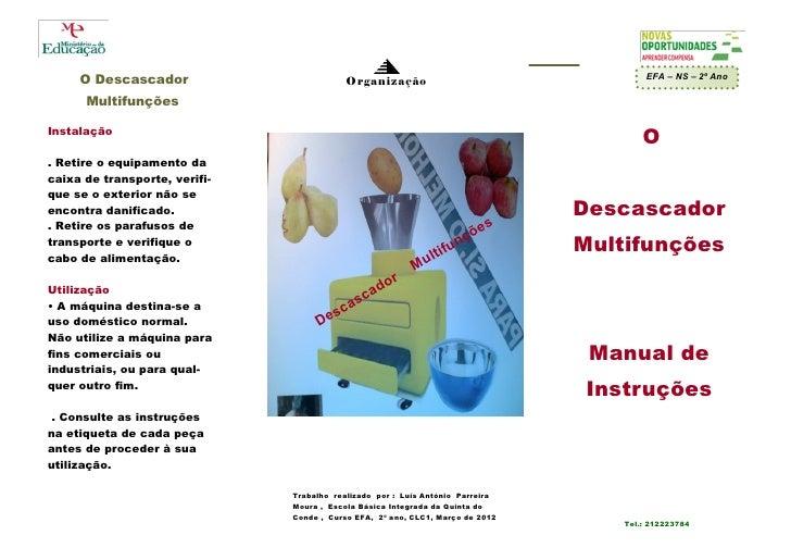 O Descascador                         Organização                                  EFA – NS – 2º Ano      MultifunçõesInst...