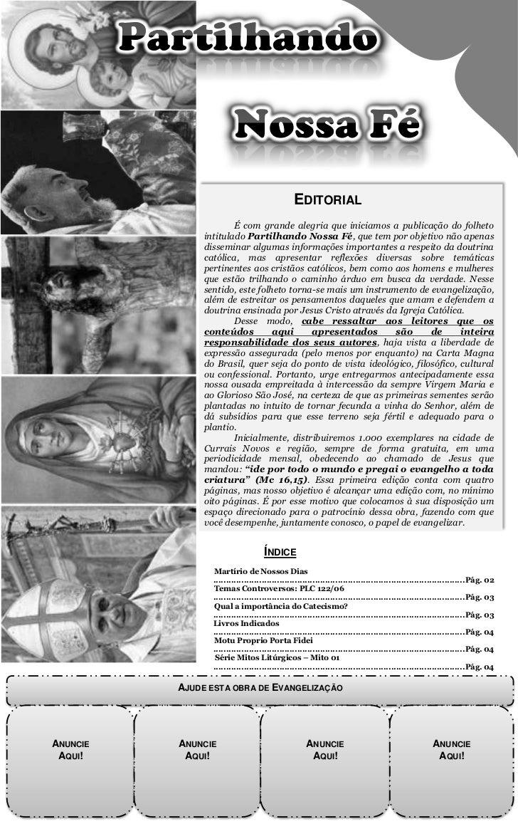 EDITORIAL                       É com grande alegria que iniciamos a publicação do folheto               intitulado Partil...